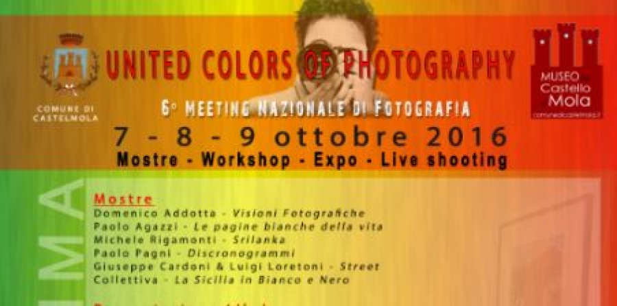 "CASTELMOLA. AL MUSEO DEL CASTELLO  7 – 8 – 9 OTTOBRE 2016  IL 6° MEETING NAZIONALE DI FOTOGRAFIA ""UNITED COLORS OF PHOTOGRAPHY"""
